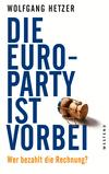 Vergrößerte Darstellung Cover: Die Euro-Party ist vorbei. Externe Website (neues Fenster)