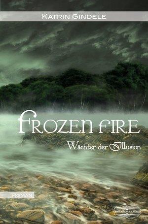 Frozen Fire - Wächter der Illusion