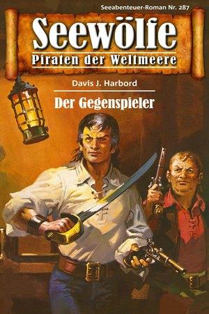Seewölfe - Piraten der Weltmeere 287