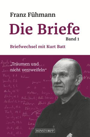 Franz Fühmann, Die Briefe Band 1