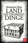 Vergrößerte Darstellung Cover: Land der verlorenen Dinge. Externe Website (neues Fenster)