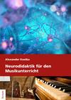 Neurodidaktik für den Musikunterricht