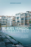 Blaues Venedig / Venezia blu