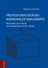 Vergrößerte Darstellung Cover: Professionalisierung kommunaler Wahlkämpfe. Externe Website (neues Fenster)