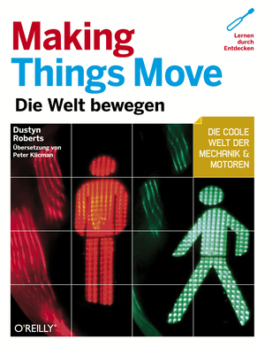 Making things move - die Welt bewegen