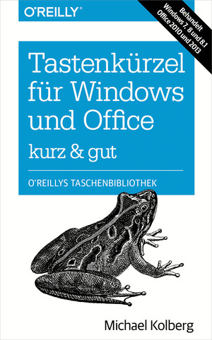 Tastenkürzel für Windows & Office kurz & gut