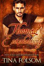 Thomas' Entscheidung