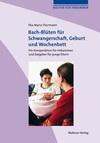 Vergrößerte Darstellung Cover: Bach-Blüten für Schwangerschaft, Geburt und Wochenbett. Externe Website (neues Fenster)