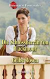 Die Schlossherrin von Blackmoor / Gelbe Rosen