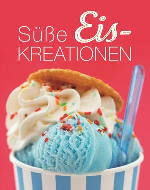Süße Eiskreationen