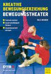 Kreative Bewegungserziehung - Bewegungstheater