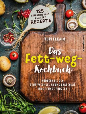 Das Fett-weg-Kochbuch