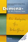 Demenz - mit dem Vergessen leben