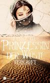 Vergrößerte Darstellung Cover: Prinzessin der Wüste - Verkauft. Externe Website (neues Fenster)