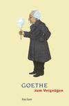 Vergrößerte Darstellung Cover: Goethe zum Vergnügen. Externe Website (neues Fenster)