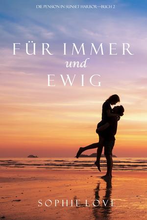 Für Immer und Ewig (Die Pension in Sunset Harbor - Buch 2)