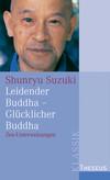 Vergrößerte Darstellung Cover: Leidender Buddha - Glücklicher Buddha. Externe Website (neues Fenster)