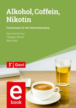 Alkohol, Coffein, Nikotin