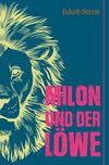 Milon und der Löwe
