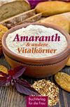 Amaranth & andere Vitalkörner