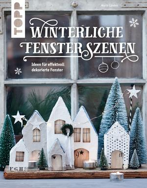 Winterliche Fensterszenen - Weihnachten 2017