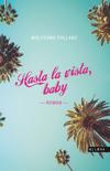Vergrößerte Darstellung Cover: Hasta la vista, baby. Externe Website (neues Fenster)