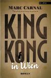 Vergrößerte Darstellung Cover: King Kong in Wien. Externe Website (neues Fenster)