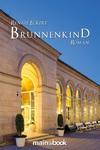 Vergrößerte Darstellung Cover: Brunnenkind. Externe Website (neues Fenster)
