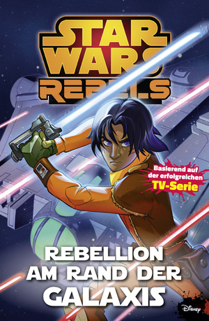 Star Wars Rebels, Band 3 - Rebellion am Rande der Galaxis