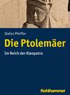 Vergrößerte Darstellung Cover: Die Ptolemäer. Externe Website (neues Fenster)