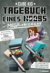 Tagebuch eines (Noobs) Mega-Kriegers