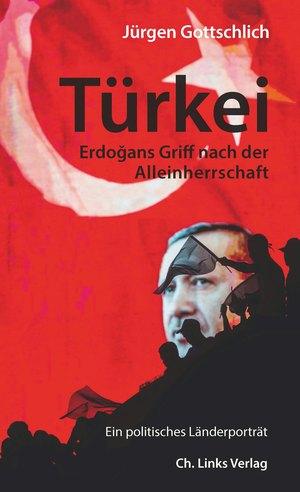 Türkei - Erdogans Griff nach der Alleinherrschaft