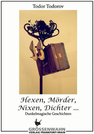 Hexen, Mörder, Nixen, Dichter ...