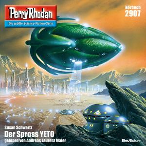 Perry Rhodan 2907: Der Spross YETO