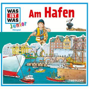 Was ist was Junior Hörspiel: Am Hafen