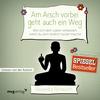 Vergrößerte Darstellung Cover: Am Arsch vorbei geht auch ein Weg. Externe Website (neues Fenster)