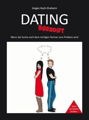Dating-Burnout: Wenn die Suche nach dem richtigen Partner zum Problem wird