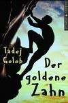Vergrößerte Darstellung Cover: Der goldene Zahn. Externe Website (neues Fenster)