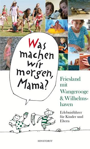 Kinder-Erlebnisführer Friesland mit Wangerooge & Wilhelmshaven