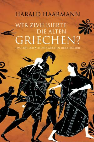 Wer zivilisierte die Alten Griechen?