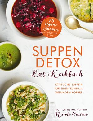 Suppen-Detox - das Kochbuch