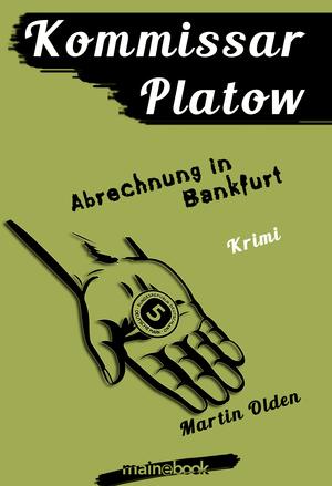 Kommissar Platow, Band 10: Abrechnung in Bankfurt