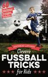 Vergrößerte Darstellung Cover: Clevere Fußballtricks für Kids. Externe Website (neues Fenster)