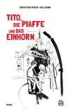Vergrößerte Darstellung Cover: Tito, die Piaffe und das Einhorn. Externe Website (neues Fenster)