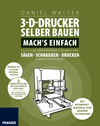 3D-Drucker selber bauen. Machs einfach.