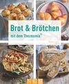 Vergrößerte Darstellung Cover: Brot & Brötchen mit dem Thermomix®. Externe Website (neues Fenster)