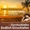 Endlich Einschlafen & Durchschlafen - Traumreise, Progressive Muskelentspannung & Autogenes Training (P&A Methode)