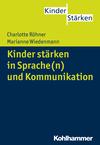 Kinder stärken in Sprache(n) und Kommunikation