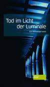 Vergrößerte Darstellung Cover: Tod im Licht der Luminale. Externe Website (neues Fenster)