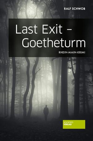 Last Exit - Goetheturm
